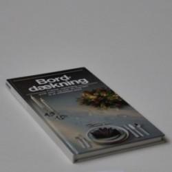 Borddækning - praktisk vejledning, gode idéer og over 90 mønstre til et veldækket bord