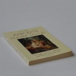 Afrodite folder sig ud - om sjæl og krop, drømme, kærlighed og kreativitet