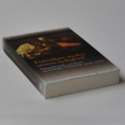 Fornuften under troens lydighed - naturfilosofi, medicin og teologi i Danmark 1536-1636