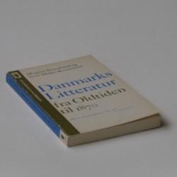 Danmarks litteratur - fra oldtiden til 1870