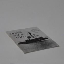 Århus Havn i dag. Mennesker, skibe, gods, teknik, tal og meget mere