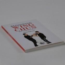 Beginning Wing Chun - Why Wing Chun Works