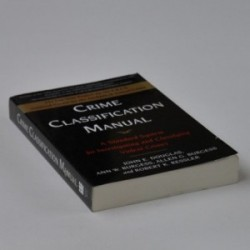 Crime Classification Manual - A Standard System for Investigating and Classifying Violent Crimes