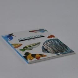 Akvariefisk - den nye udførlige opslagsbog