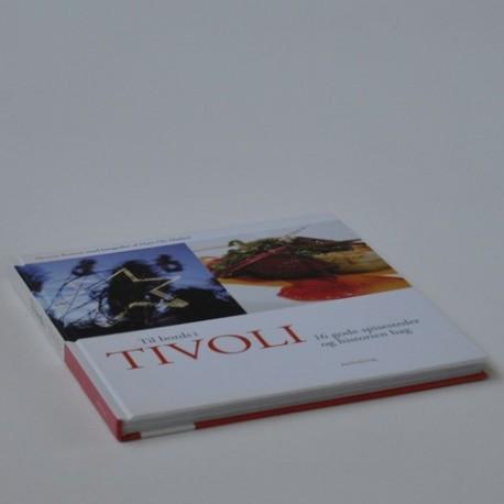 Til bords i Tivoli - 16 gode spisesteder og historien bag