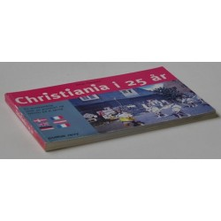 Christiania i 25 år - en postkortbog med 40 postkort og tekster på 6 sprog