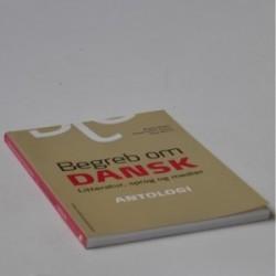 Begreb om dansk - litteratur, sprog og medier - antologi