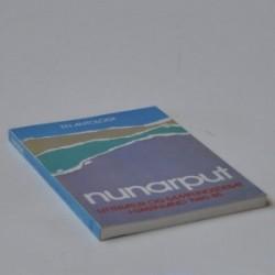 Nunarput - Litteratur og samfundsdebat i Grønland 1945-85. En antologi