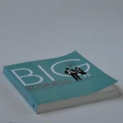 Big Business - en håndbog for iværksættere, selvstændige og andre der ønsker succes i erhvervslivet