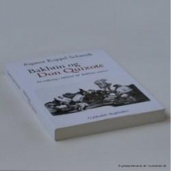 Bakhtin og Don Quixote - en indføring i Mikhail M. Bakhtins univers