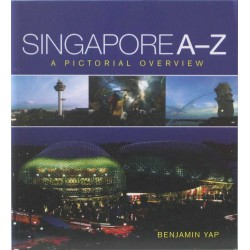 Singapore A-Z – A Pictorial Overview