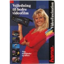 Video Fascination – Vejledning til bedre videofilm