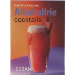 Den lille bog om Alkoholfrie Cocktails