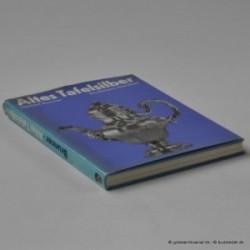 Altes Tafelsilber - Ein brevier für Samler und Liebhaber