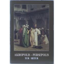 Akropolis – Persepolis. Tur Retur.