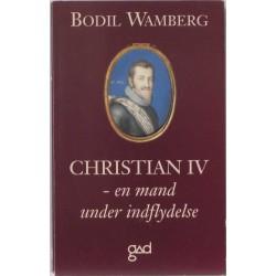 Christian IV – en mand under indflydelse