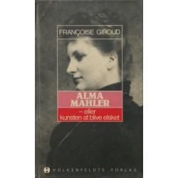Alma Mahler – eller kunsten at blive elsket