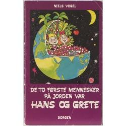 De to første mennesker på Jorden var Hans og Grete