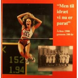 Men til idræt vi nu er parat. Århus 1900 gennem 100 år.