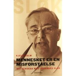 Mennesket er en misforståelse. Mit venskab med Johannes Sløk.