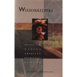 Wisdomkeepers. Meetings with native american spiritual elders.