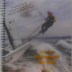 Photoshop – My Way. En professionel fotografs genveje til effektiv billedbehandling.