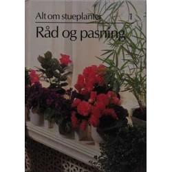 Alt om stueplanter 1. Råd og pasning