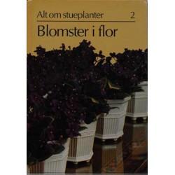 Alt om stueplanter 2. Blomster i flor