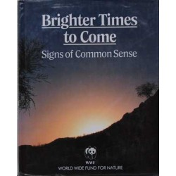 Brighter Times to Come. Signs of Comon Sense.