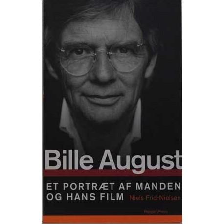 Bille August. Et portræt af manden og hans film.