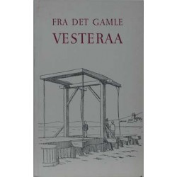 Fra det gamle Vesteraa. Illustreret af  Vilhelm Bøgh.