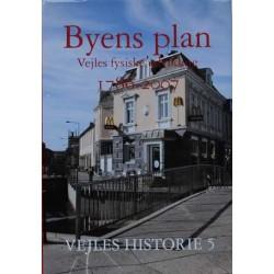 Vejles historie. Bind 5. Byens plan. Vejles fysiske udvikling 1786-2007.