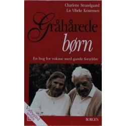 Gråhårede børn. En bog for voksne med gamle forældre.
