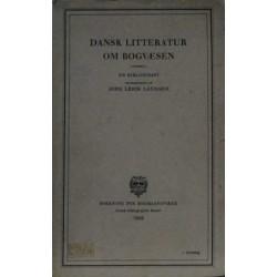 Dansk litteratur om bogvæsen. En bibliografi.