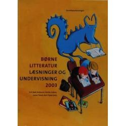 Børnelitteratur. Læsninger og undervisning 2003.