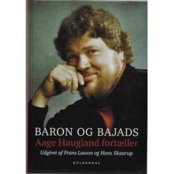 Baron og bajads. Aage Haugland fortæller
