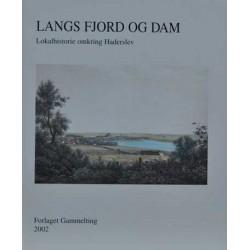 Langs fjord og dam. Lokalhistorie omkring Haderslev 2002