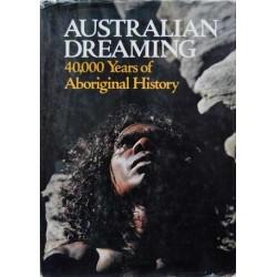 Australian dreaming. 40,000 Years of Aboriginal History