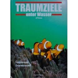 Traumziele unter Wasser. Faszinierende Unterwasserwelt.