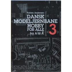 Dansk modeljernbane hobby for alle 3 ...fra A til Å.