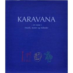 Karavana – en rejse i musik, teater og billeder