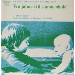 De små mennesker i familien 3: Fra jalousi til sammenhold