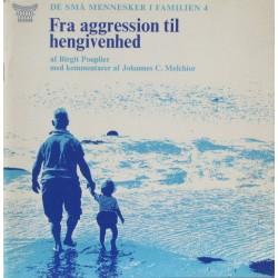 De små mennesker i familien 4: Fra aggression til hengivenhed