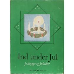Ind under Jul – Julehygge og Juleideer. Illustreret af Svensson, Kamma.