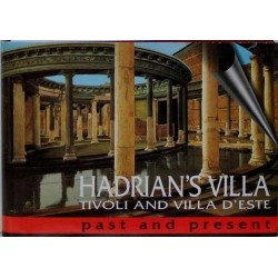 Hadrian's villa. Tivoli and villa d'este. Past and present