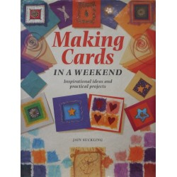 Making Cards In A Weekend – Inspirational ideas and practical projects