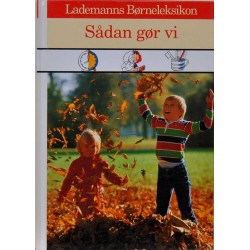 Lademanns Børneleksikon. Sådan gør vi