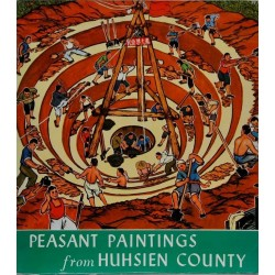 Peasant Paintings from Huhsien Country